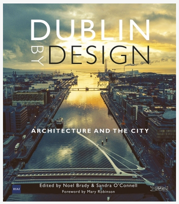 RIAI launches Dublin by Design, Architecture and the City